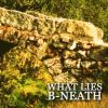 Various Artists - What Lies B-neath (10 Years Special Edition)